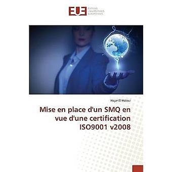 Mise en place dun SMQ en vue dune certification ISO9001 v2008 by El Haloui Hajar