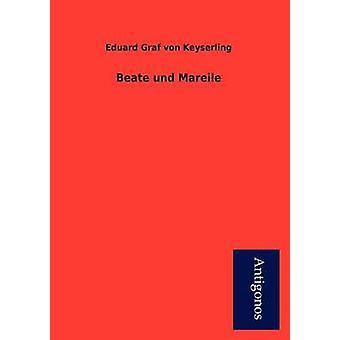 Beate Und Mareile by Von Keyserling & Eduard Graf