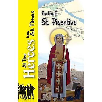 The Life of St Pisentius by Budge & Wallis