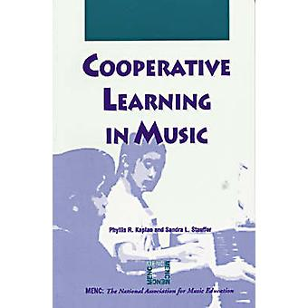 Cooperative Learning in Music by Kaplan & Phyllis