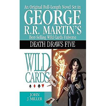 Wild Cards Death Draws Five by Miller & John J.