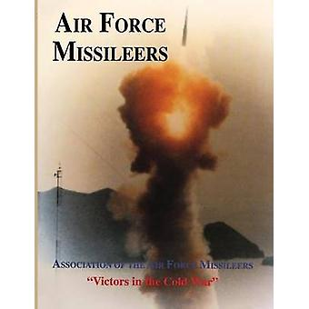 Association of the Air Force Missileers Victors in the Cold War by Turner Publishing