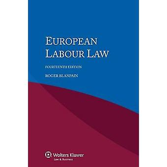 European Labour Law 14th Revised Edition by Blanpain
