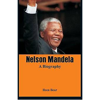 Nelson Mandela  A Biography by Bear & Ileen