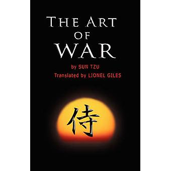 The Art of War The oldest military treatise in the world by Tzu & Sun