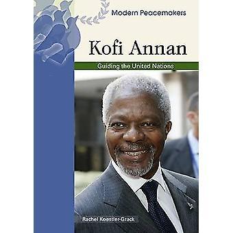 Kofi Annan af Rachel A. Koestler-Grack - 9780791089965 bog