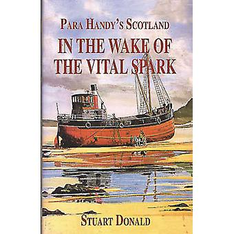 In the Wake of the  -Vital Spark - - Para Handy's Scotland by Stuart Don