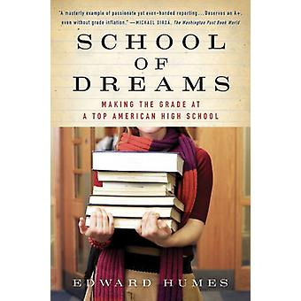 School of Dreams - Making the Grade at a Top American High School by E