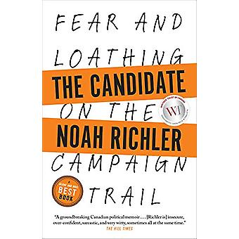 The Candidate - Fear and Loathing on the Campaign Trail by Noah Richle