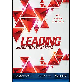 Leading an Accounting Firm - The Pyramid of Success by Troy Waugh - 97