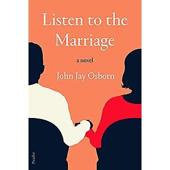 Listen to the Marriage - A Novel by John Jay Osborn - 9781250234766 Bo
