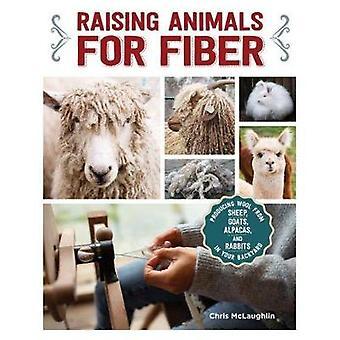 Raising Animals for Fiber - Producing Wool from Sheep - Goats - Alpaca