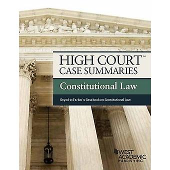 High Court Case Summaries - Constitutional Law (Keyed to Farber) (5th