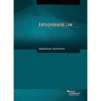 Entrepreneurial Law by George W. Kuney - 9781642422511 Book