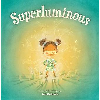 Superluminous by Ian de Haes - 9781773213804 Book