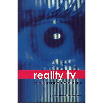 Reality TV - Realism and Revelation by Anita Biressi - Heather Nunn -