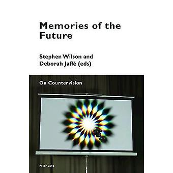 Memories of the Future - On Countervision by Deborah Jaffe - 978303431