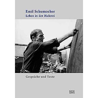 Emil Schumacher (German Edition) - Leben in der Malerei. Gesprache und