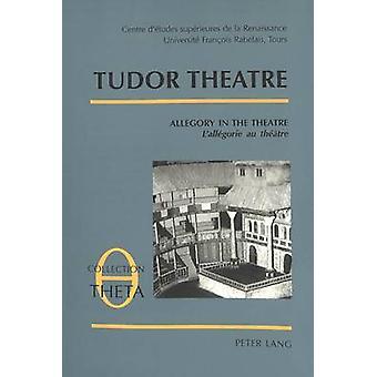 Tudor Theatre - Allegory in the Theatre - VII - Actes de la Table Ronde
