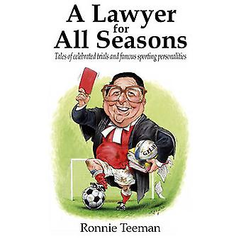 A Lawyer For All Seasons by Ronnie Teeman