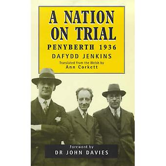 A Nation on Trial - Penyberth 1936 by Dafydd Jenkins - John Davies - A