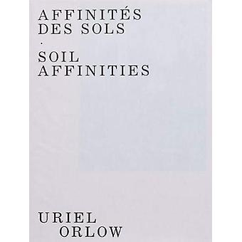 Soil Affinities by Uriel Orlow - 9782365820301 Book