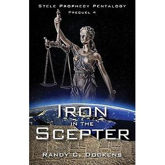 Iron in the Scepter - Stele Prophecy Pentalogy - Prequel 4 by Randy C