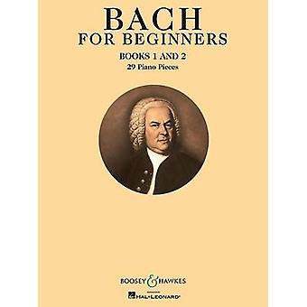 Bach for Beginners Books 1 & 2 - 29 Piano Pieces by Johann Sebastian B