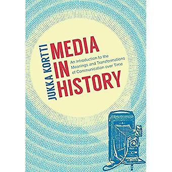 Media in History - An Introduction to the Meanings and Transformations