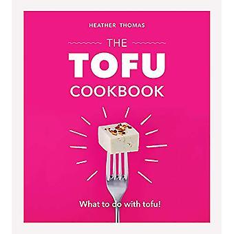 The Tofu Cookbook by Heather Thomas - 9781529104394 Book