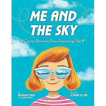 Me and the Sky - Captain Beverley Bass - Pioneering Pilot by Beverley