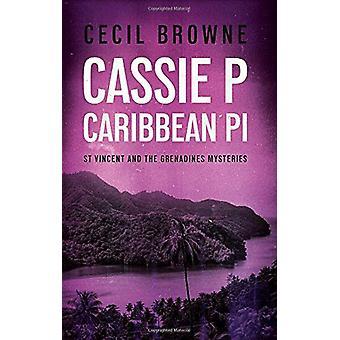 Cassie P Caribbean PI by Cecil Browne - 9781838591526 Book