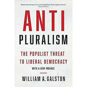 Anti-Pluralismus-populistische Gefahr für die liberale Demokratie durch William A