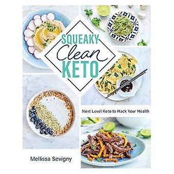 Squeaky Clean Keto by Mellissa Sevigny - 9781628604009 Book