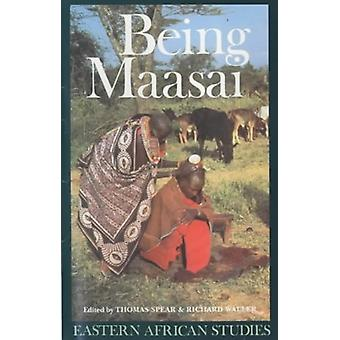 Being Maasai - Ethnicity and Identity in East Africa by Thomas Spear