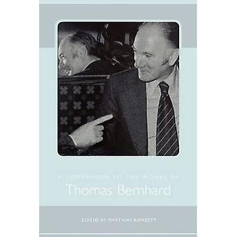 A Companion to the Works of Thomas Bernhard (Studies� in German Literature, Linguistics, and Culture)