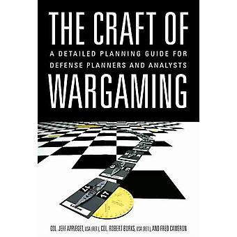 The Craft of Wargaming by Burks & RobertAppleget & JeffCameron & Fred