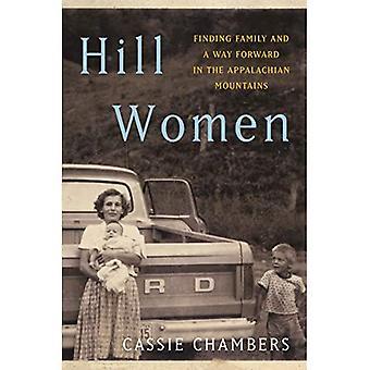Hill Kvinder: At finde familie og en vej frem i Appalachian Mountains