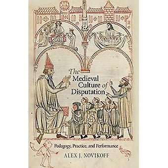 The Medieval Culture of Disputation: Pedagogy, Practice, and Performance (The Middle Ages Series)