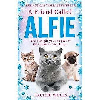 A Friend Called Alfie Een opbeurende feestelijke traktatie uit de Sunday Times bestseller Book 6 Alfie-serie