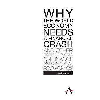 Why the World Economy Needs a Financial Crash and Other Critical Essa