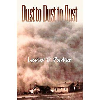 Dust to Dust to Dust by Lester D Parker - 9781441546043 Book