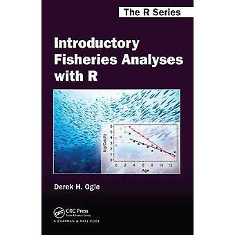 Introductory Fisheries Analyses with R by Derek H. Ogle - 97814822352