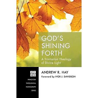 God's Shining Forth by Andrew R Hay - 9781532605239 Book
