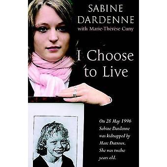 I Choose To Live by Sabine Dardenne - 9781844083381 Book