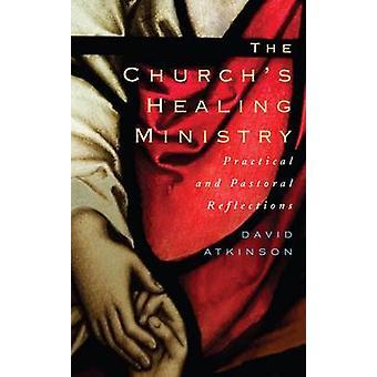 Kyrkans helande verksamhet - Praktiska och pastorala reflektioner av
