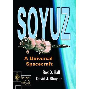 Soyuz - A Universal Spacecraft by Rex Hall - 9781852336578 Book