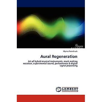 Aural Regeneration by Myrna Pronchuck - 9783659131547 Book