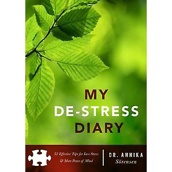 My de-Stress Diary - 52 Effective Tips for Less Stress & More Peac