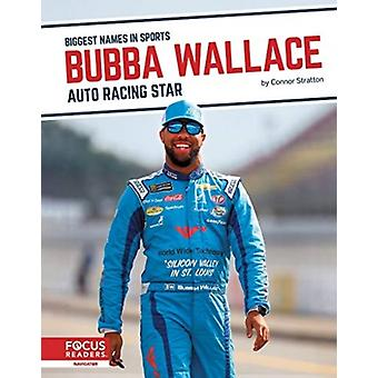 Biggest Names in Sports Bubba Wallace Auto Racing Star by Connor Stratton